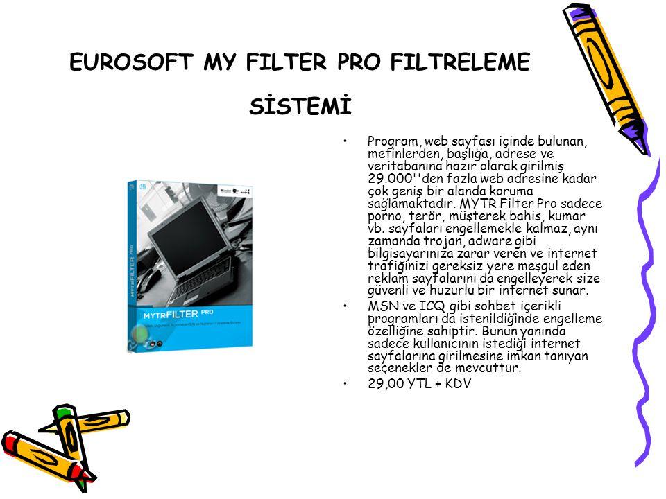 EUROSOFT MY FILTER PRO FILTRELEME SİSTEMİ Program, web sayfası içinde bulunan, metinlerden, başlığa, adrese ve veritabanına hazır olarak girilmiş 29.0