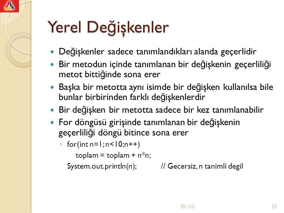 public class KarHesabi { public double miktar; public double kar; public void karliToplamGoster () { double yeniMiktar = miktar + (kar/100.0)*miktar; System.out.println ( Kârla beraber yeni miktar + yeniMiktar + TL. ); } public class TicariHesab { public static void main (String [] args) { KarHesabi karObj = new KarHesabi (); karObj.miktar = 100.00; karObj.kar = 10; karObj.karliToplamGoster (); } Bil 10226 Kârla beraber yeni miktar 110 TL
