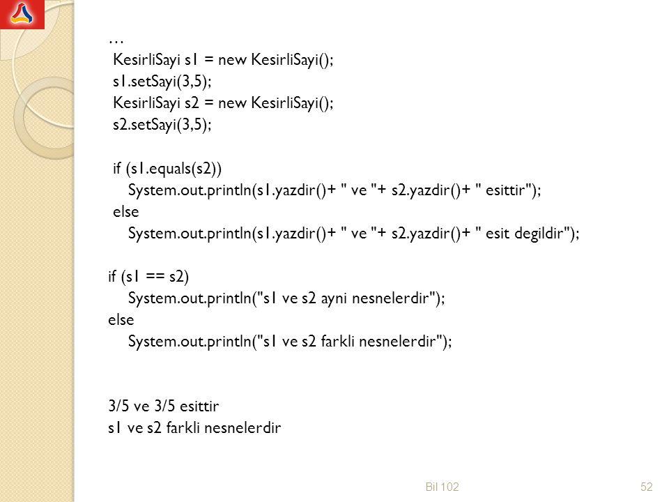 Nesne işlemleri Nesneleri karşılaştırmak için == kullanamıyoruz, equals() metodu yazmak gerekiyor.