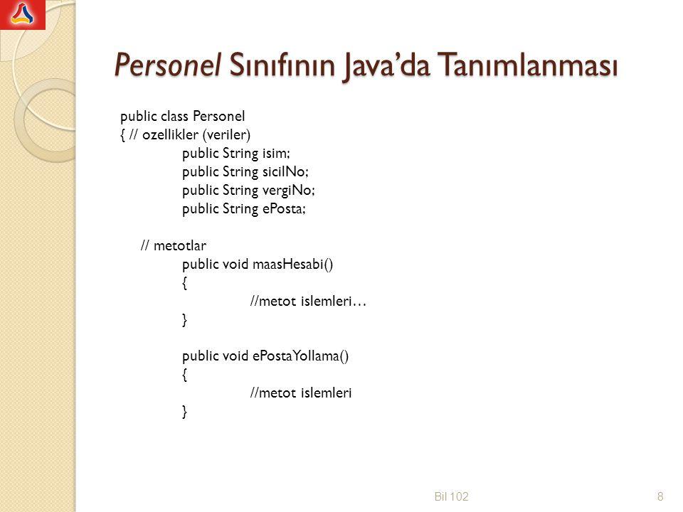 Sınıf kullanımı Personel sınıfını kullanabilmek için PersonelDene programı Bu programın çalışması için içinde bir main() metodu olması gerekir Çalıştırılabilir programlar da sınıf olarak tanımlanır Bir programın çalıştırılabilmesi için static main () metodu olması gerekir Bil 1029