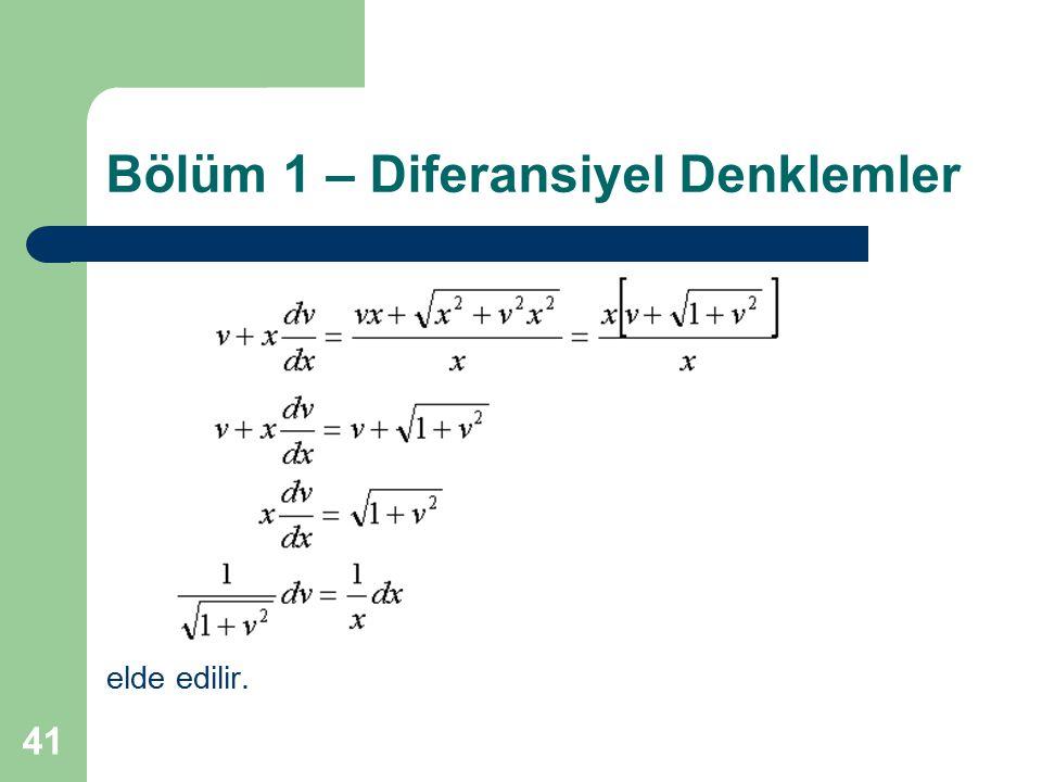 41 Bölüm 1 – Diferansiyel Denklemler elde edilir.