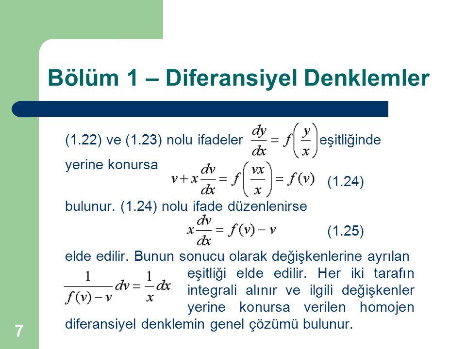 7 Bölüm 1 – Diferansiyel Denklemler (1.22) ve (1.23) nolu ifadeler eşitliğinde yerine konursa (1.24) bulunur. (1.24) nolu ifade düzenlenirse (1.25) el