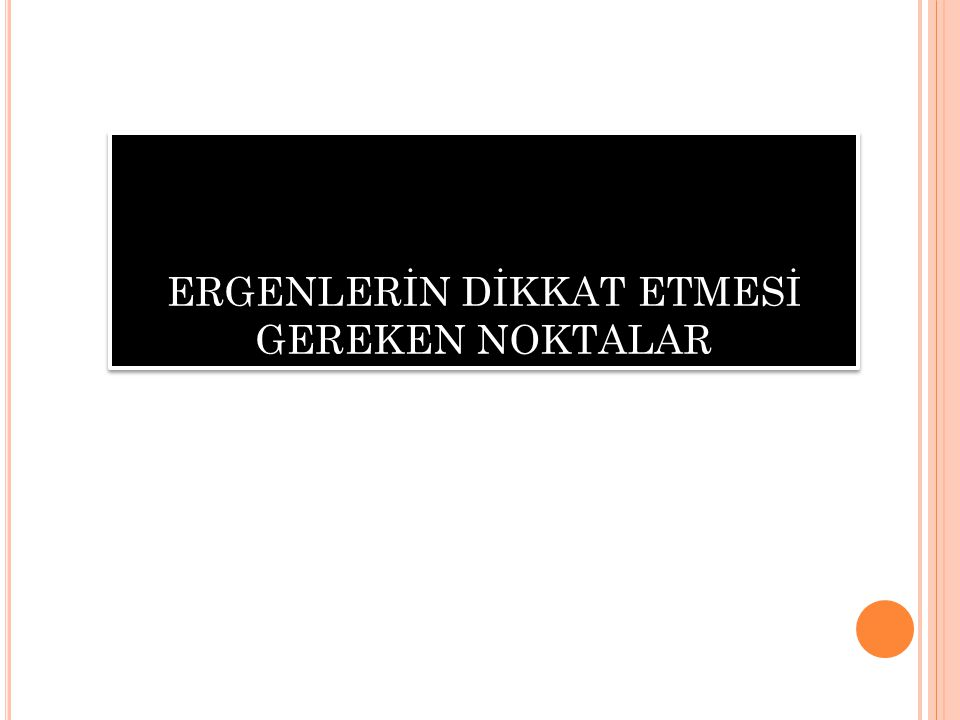 ERGENLERİN DİKKAT ETMESİ GEREKEN NOKTALAR