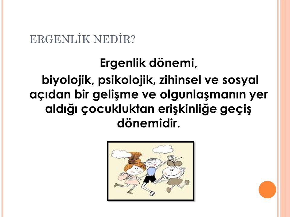 ERGENLİK NEDİR.