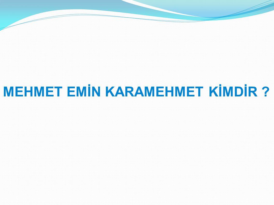 Mehmet Emin Karamehmet, 1 Nisan 1944 tarihinde Mersin in Tarsus ilçesinde doğmuştur.