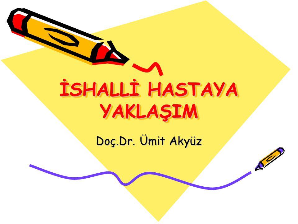 İSHALLİ HASTAYA YAKLAŞIM Doç.Dr. Ümit Akyüz
