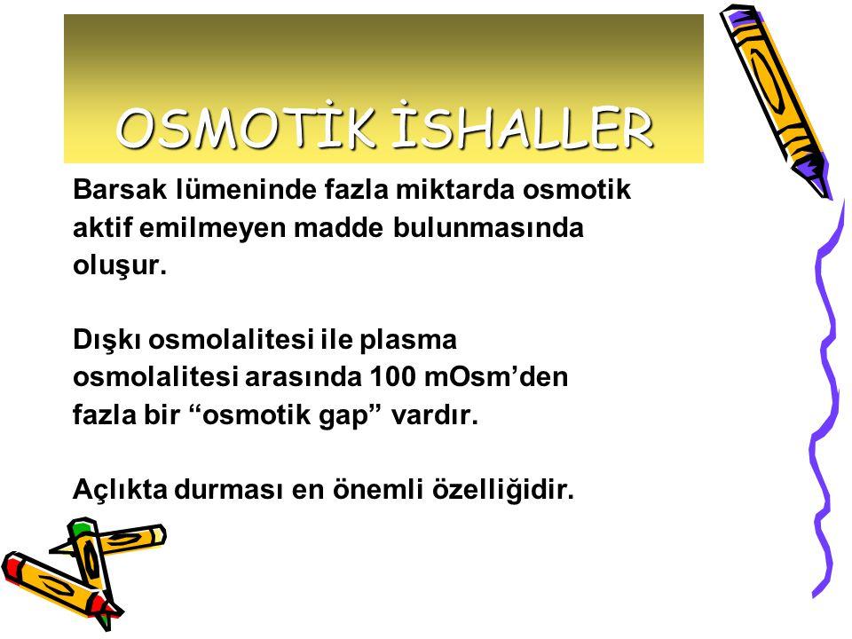 OSMOTİK İSHALLER Barsak lümeninde fazla miktarda osmotik aktif emilmeyen madde bulunmasında oluşur. Dışkı osmolalitesi ile plasma osmolalitesi arasınd