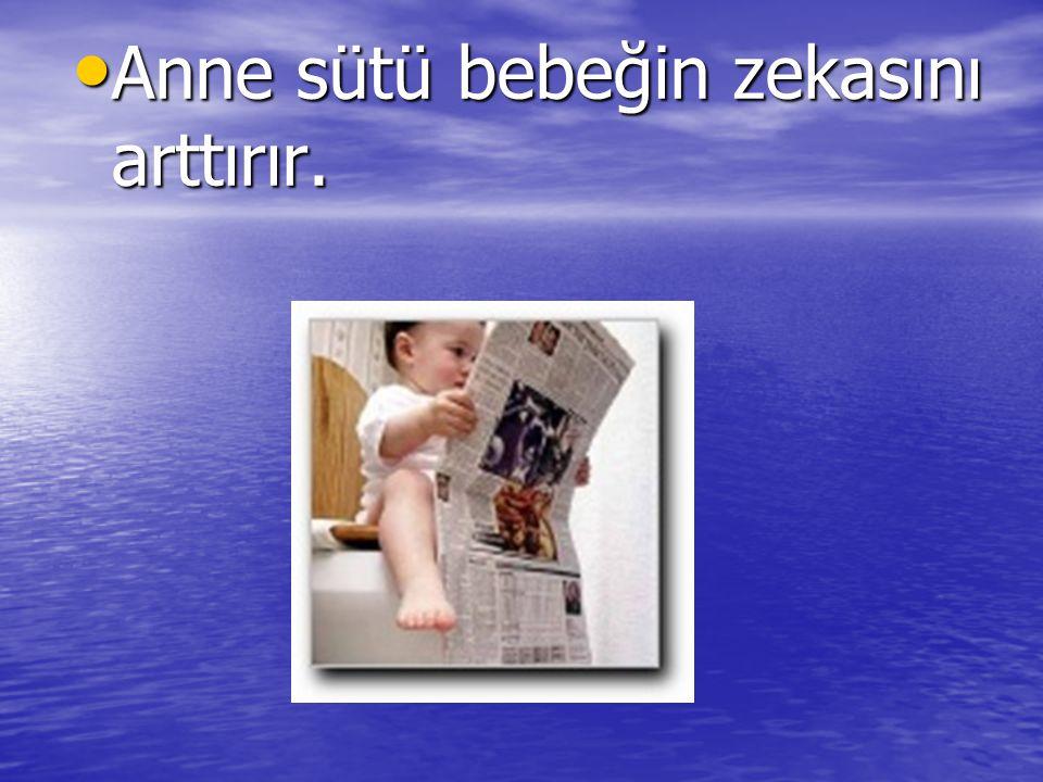 Anne sütü bebeğin zekasını arttırır. Anne sütü bebeğin zekasını arttırır.