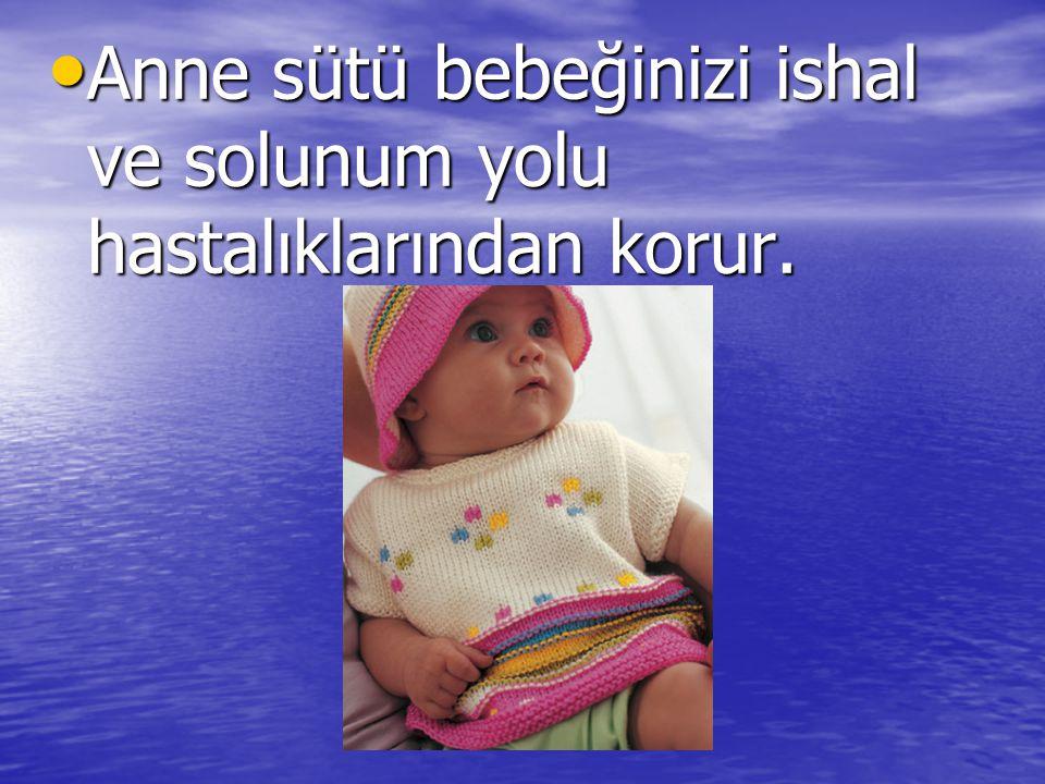 Anne sütü bebeğinizi ishal ve solunum yolu hastalıklarından korur. Anne sütü bebeğinizi ishal ve solunum yolu hastalıklarından korur.