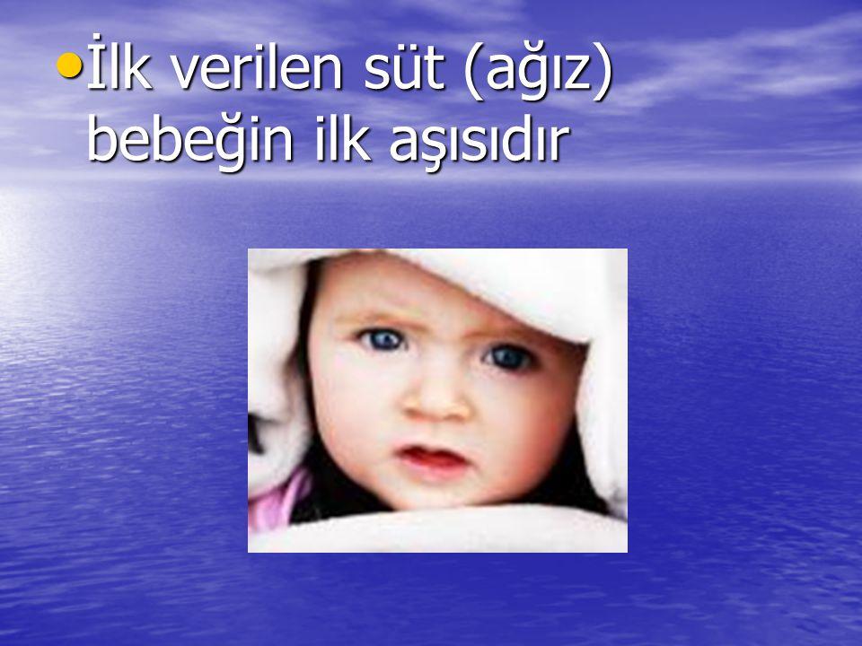 İlk verilen süt (ağız) bebeğin ilk aşısıdır İlk verilen süt (ağız) bebeğin ilk aşısıdır