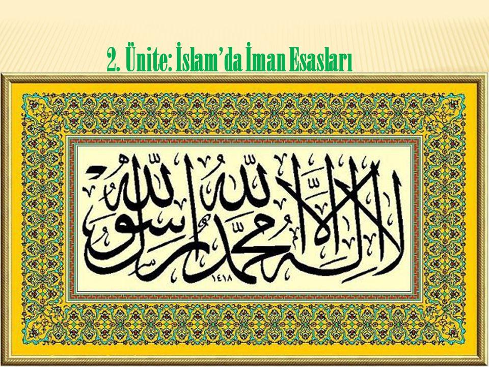 2. Ünite: İslam'da İman Esasları