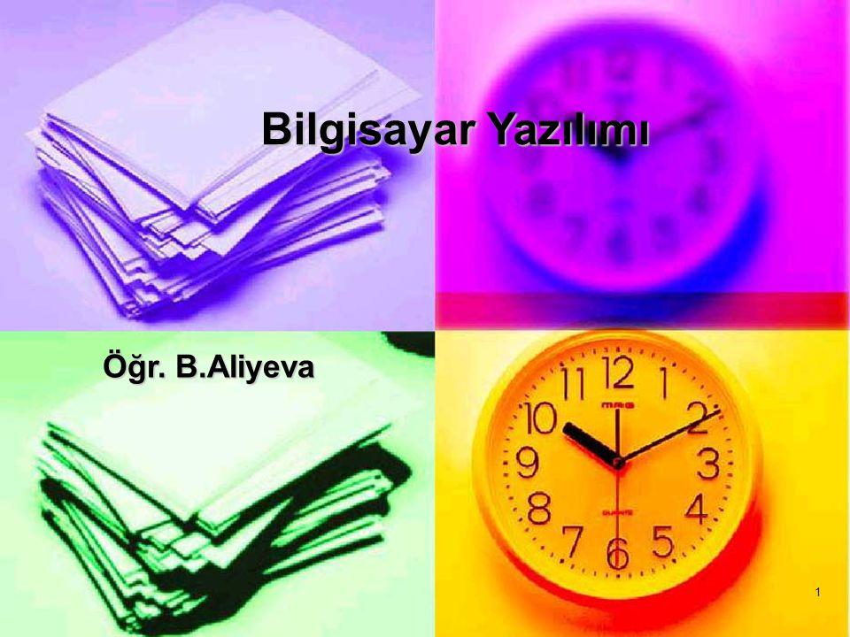 1 Öğr. B.Aliyeva Öğr. B.Aliyeva Bilgisayar Yazılımı