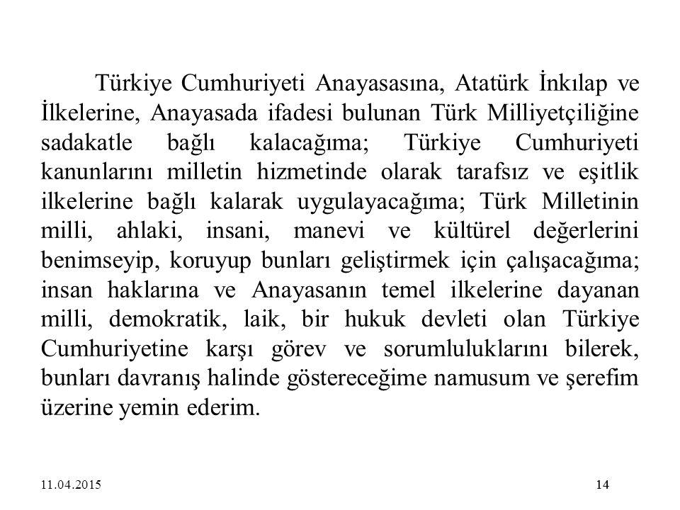14 Türkiye Cumhuriyeti Anayasasına, Atatürk İnkılap ve İlkelerine, Anayasada ifadesi bulunan Türk Milliyetçiliğine sadakatle bağlı kalacağıma; Türkiye