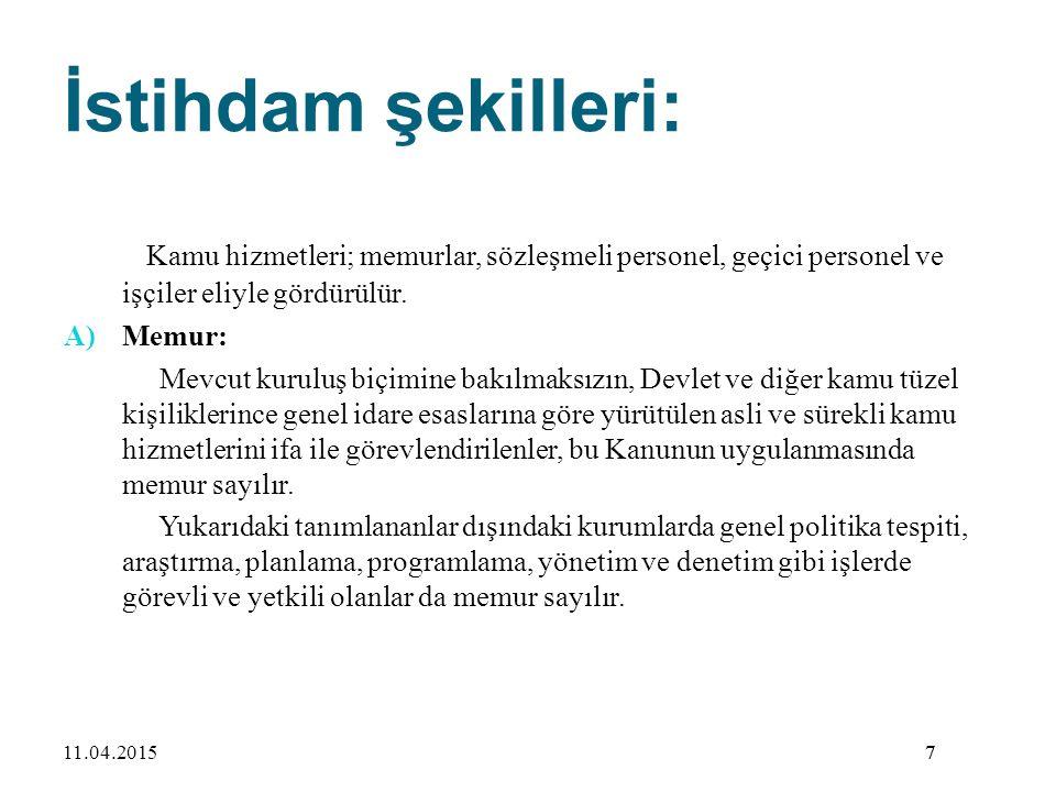 88 İstisnai memurluklar: Cumhurbaşkanlığı Genel Sekreterliği Türkiye Büyük Millet Meclisinin memurluklarına, Başbakan Baş müşaviri, Savunma Sanayi Müsteşarlığı Toplu Konut İdaresi Başkanlığına ait Başkan, Başkan Yardımcısı, Hukuk Müşaviri, Daire Başkanı, Uzman, Uzman Yardımcısı, Müşavir Avukat ve Şube Müdürleri (Uzman)(4), Başbakan Müşavirliklerine, Özelleştirme İdaresi Başkanlığında Başkan, Başkan Yardımcısı, Başkanlık Müşaviri, Daire Başkanı, Proje Grup Başkanı ve Basın ve Halkla İlişkiler Müşavirliğine(5 Başbakanlık ve Bakanlık Müşavirlikleriyle Basın ve Halkla İlişkiler Müşavirliklerine, Başbakanlık Basın Müşavirliğine, 8811.04.2015