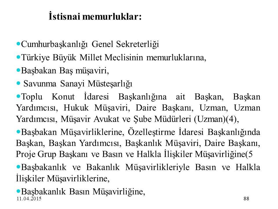 88 İstisnai memurluklar: Cumhurbaşkanlığı Genel Sekreterliği Türkiye Büyük Millet Meclisinin memurluklarına, Başbakan Baş müşaviri, Savunma Sanayi Müs