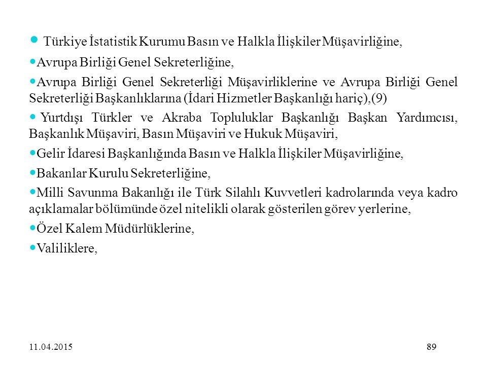 89 Türkiye İstatistik Kurumu Basın ve Halkla İlişkiler Müşavirliğine, Avrupa Birliği Genel Sekreterliğine, Avrupa Birliği Genel Sekreterliği Müşavirli