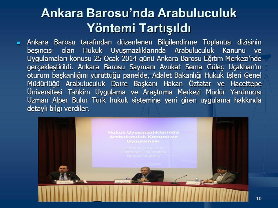 Ankara Barosu'nda Arabuluculuk Yöntemi Tartışıldı Ankara Barosu tarafından düzenlenen Bilgilendirme Toplantısı dizisinin beşincisi olan Hukuk Uyuşmazl