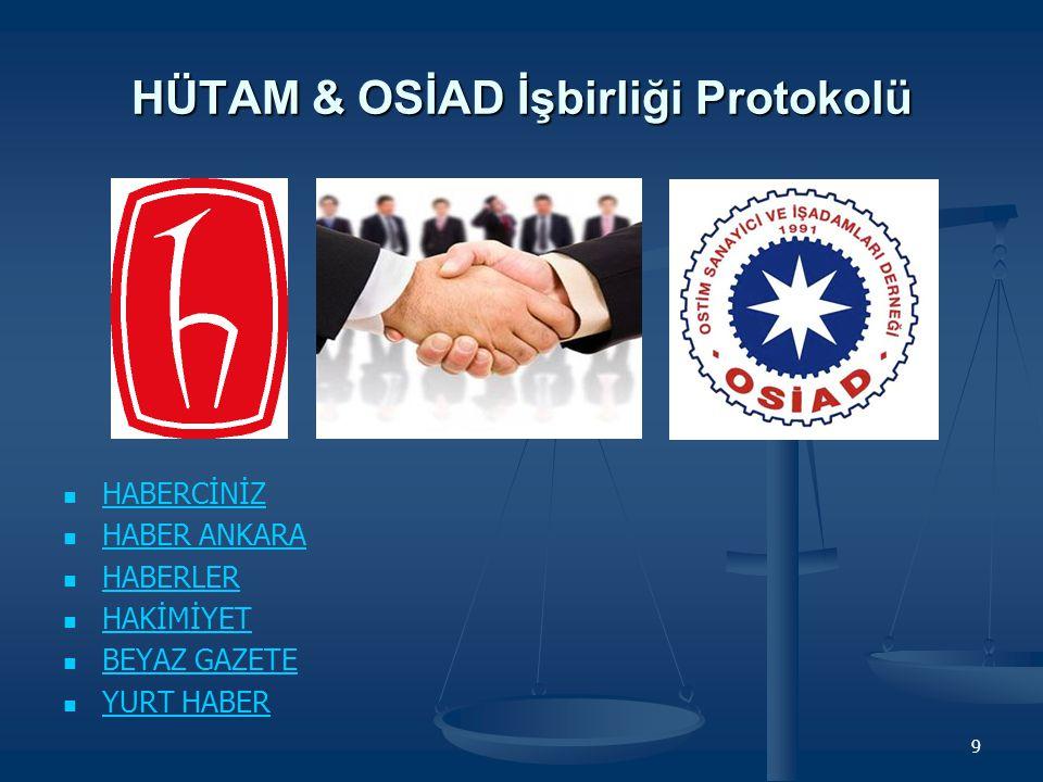 HÜTAM & OSİAD İşbirliği Protokolü HABERCİNİZ HABER ANKARA HABERLER HAKİMİYET BEYAZ GAZETE YURT HABER 9