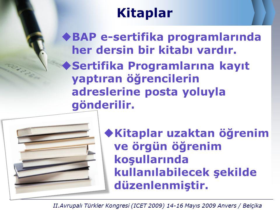 Kitaplar  BAP e-sertifika programlarında her dersin bir kitabı vardır.  Sertifika Programlarına kayıt yaptıran öğrencilerin adreslerine posta yoluyl