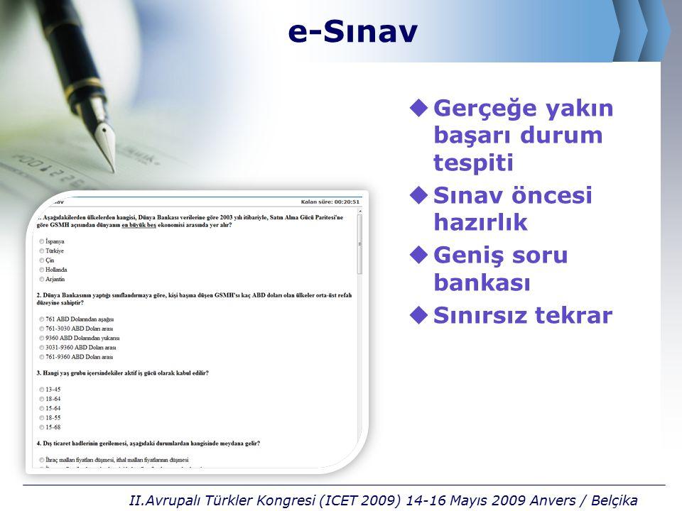 e-Sınav  Gerçeğe yakın başarı durum tespiti  Sınav öncesi hazırlık  Geniş soru bankası  Sınırsız tekrar II.Avrupalı Türkler Kongresi (ICET 2009) 1