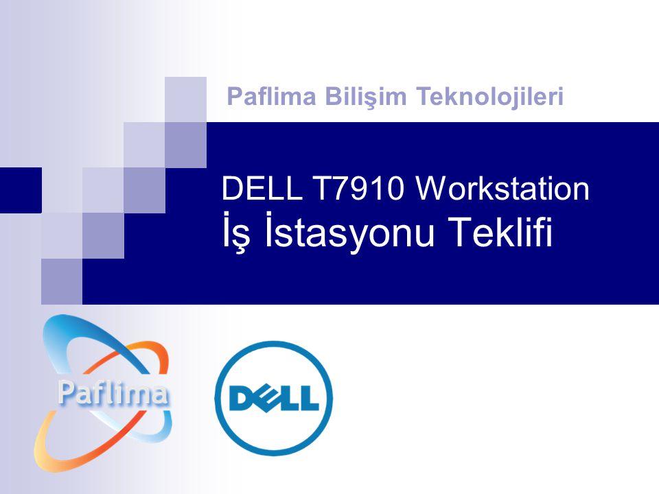 DELL T7910 Workstation İş İstasyonu Teklifi Paflima Bilişim Teknolojileri