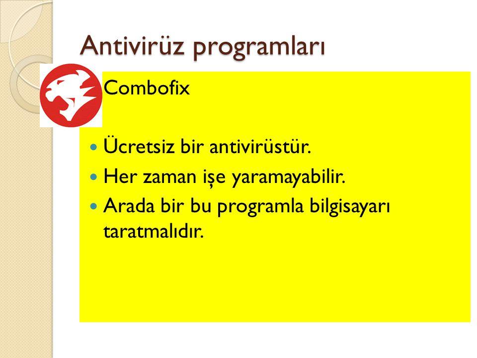 Antivirüz programları Combofix Ücretsiz bir antivirüstür.
