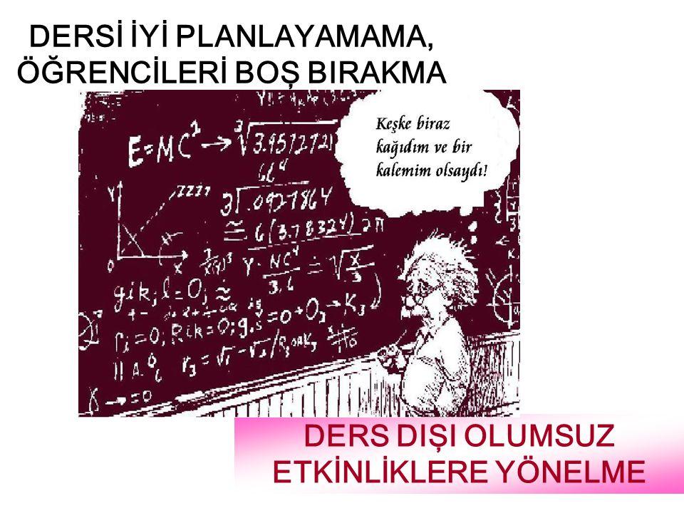 & SINIF YÖNETİMİNDE BAZI ÖĞRETMEN DAVRANIŞLARINA ÖĞRENCİ TEPKİLERİ
