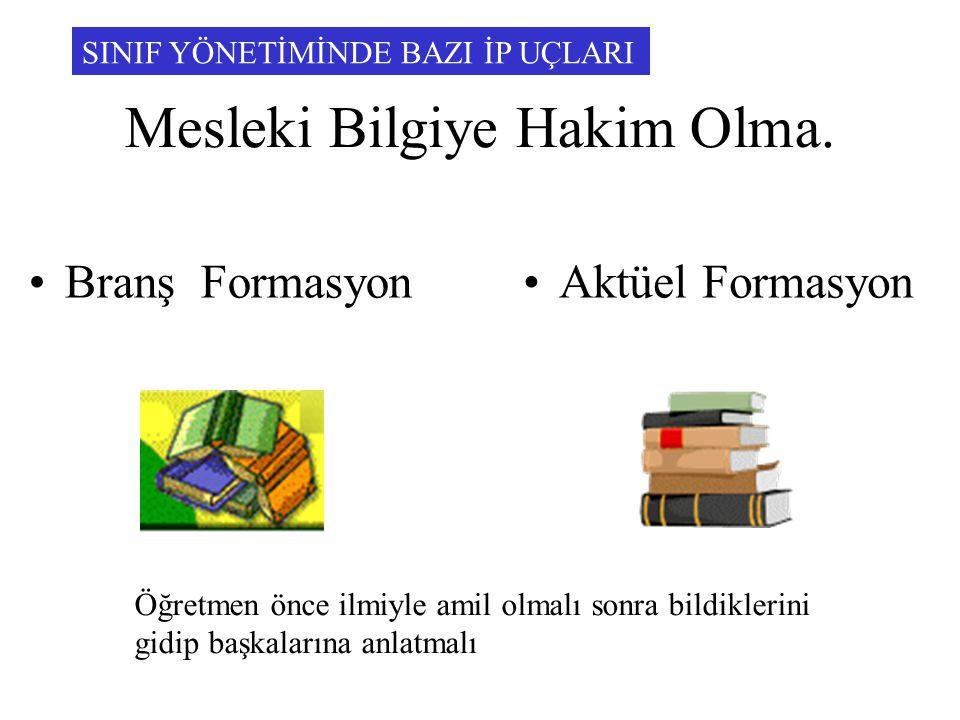 Mesleki Bilgiye Hakim Olma.