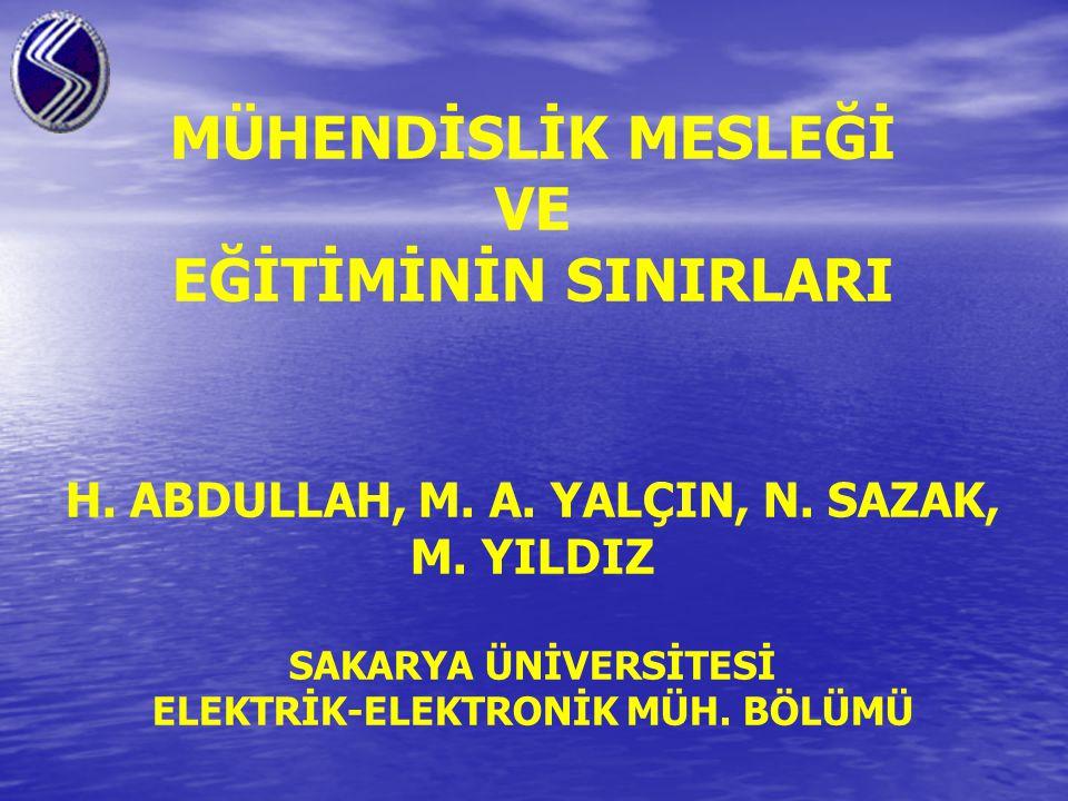 MÜHENDİSLİK MESLEĞİ VE EĞİTİMİNİN SINIRLARI H. ABDULLAH, M.