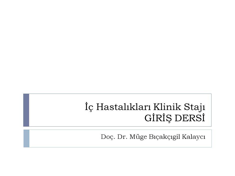 İç Hastalıkları Klinik Stajı  Yeditepe Üniversitesi Hastanesi İ ç hastalıkları Staj Kurulu'nun yönetiminde, iki kurumun olanakları kullanılarak uygulanacaktır: Yeditepe Üniversitesi Hastanesi İ ç Hastalıkları Klini ğ i ve Poliklinikleri  İ ç Hastalıkları Anabilim Dalı Başkanı: Prof.