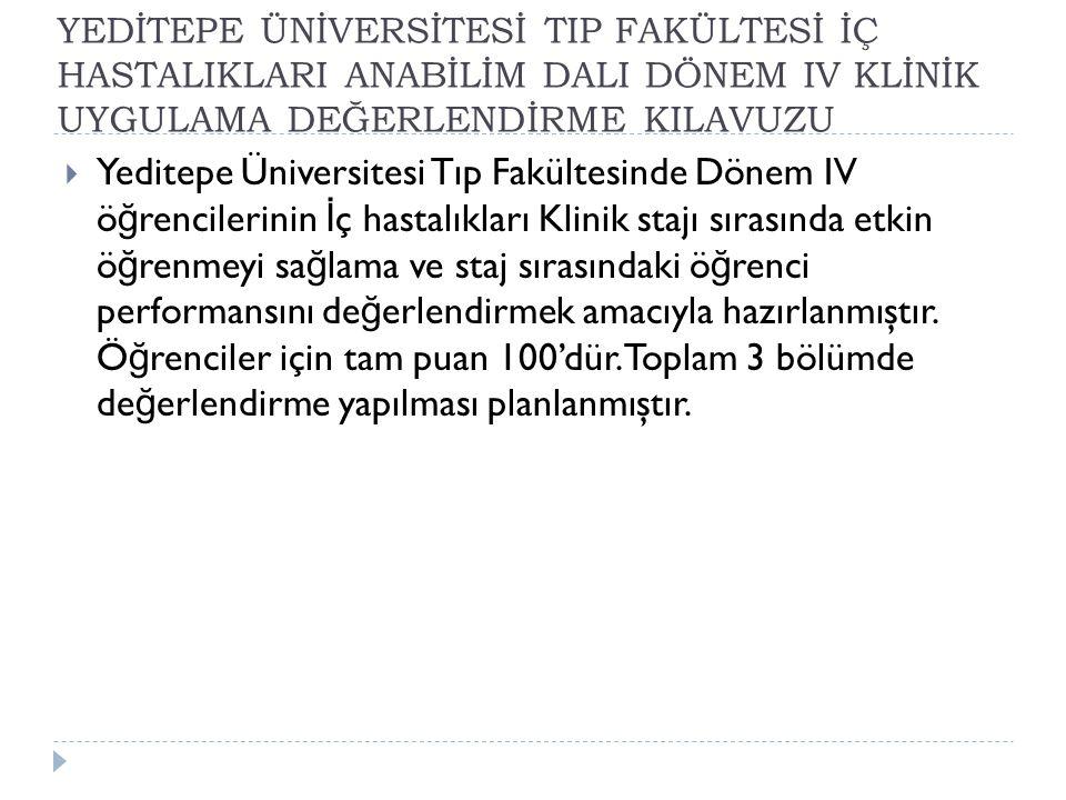 Yeditepe Üniversitesi Tıp Fakültesi Eğitim-Öğretim ve Sınav Yönetmeliği'ne göre genel düzeyde Tıp Eğitimi İşleyiş (http://www.yeditepe.edu.tr/ogrenim/yonetmelikler)