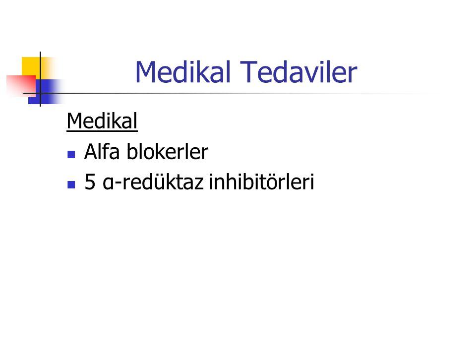 Medikal Tedaviler Medikal Alfa blokerler 5 α-redüktaz inhibitörleri