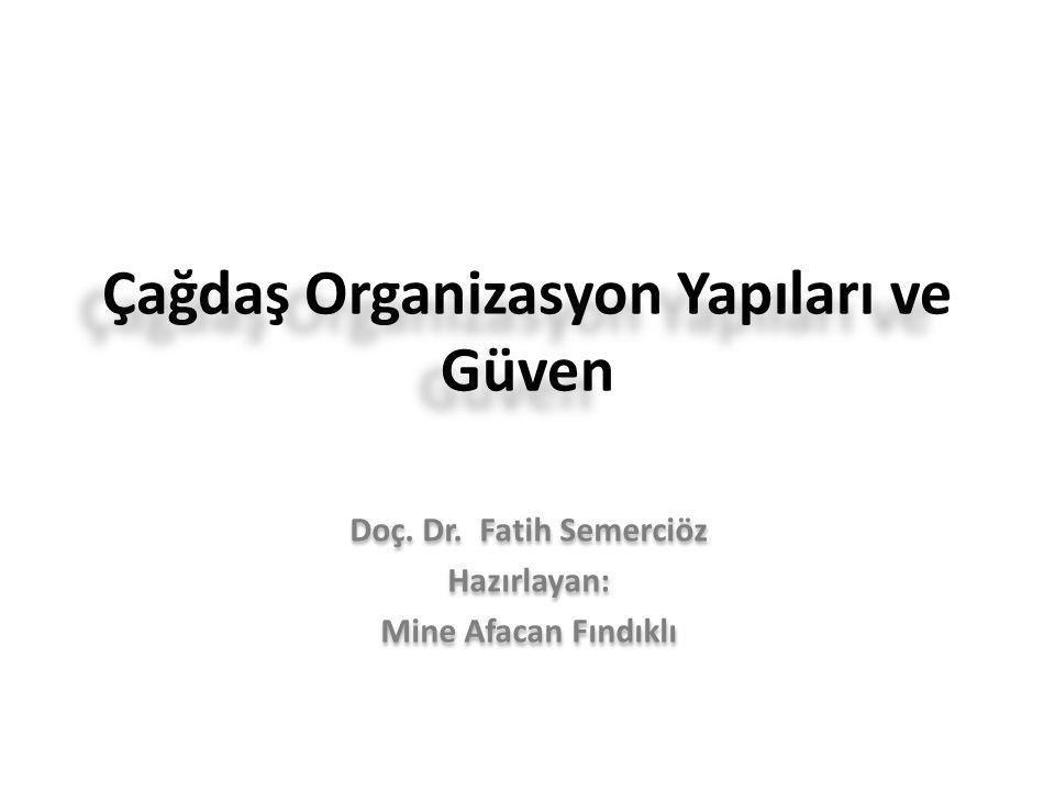 Çağdaş Organizasyon Yapıları ve Güven Doç.Dr.