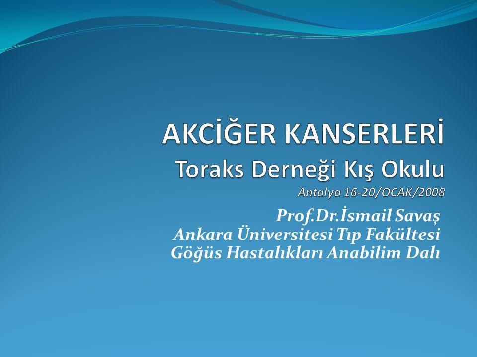 Prof.Dr.İsmail Savaş Ankara Üniversitesi Tıp Fakültesi Göğüs Hastalıkları Anabilim Dalı