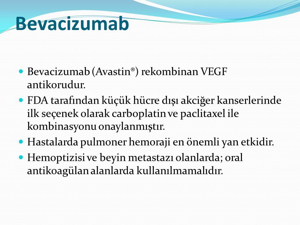 Bevacizumab Bevacizumab (Avastin®) rekombinan VEGF antikorudur.
