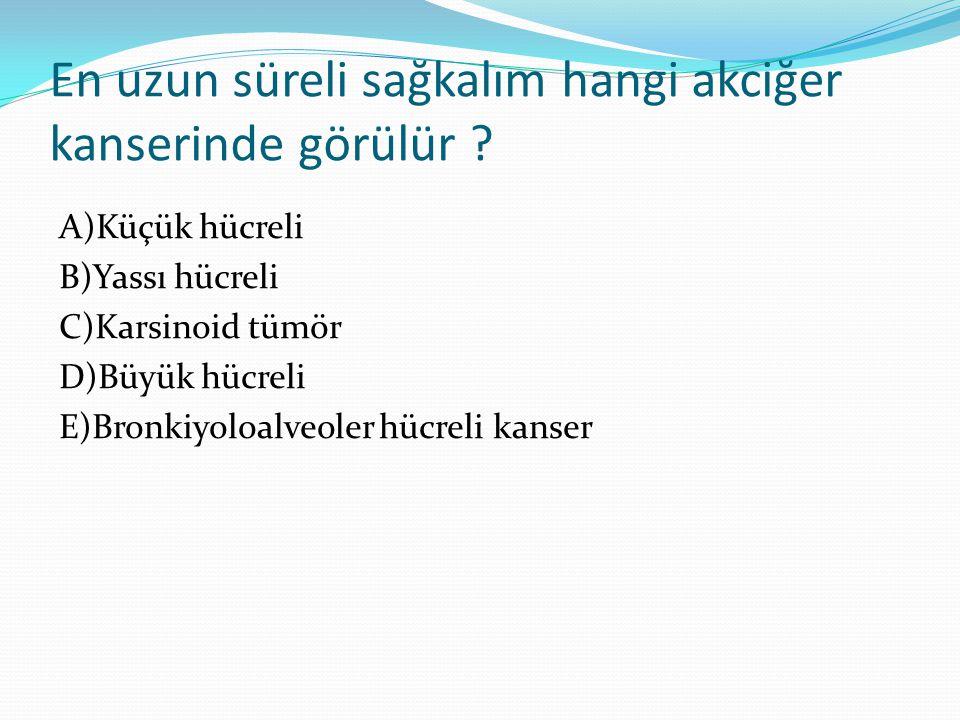 En uzun süreli sağkalım hangi akciğer kanserinde görülür .