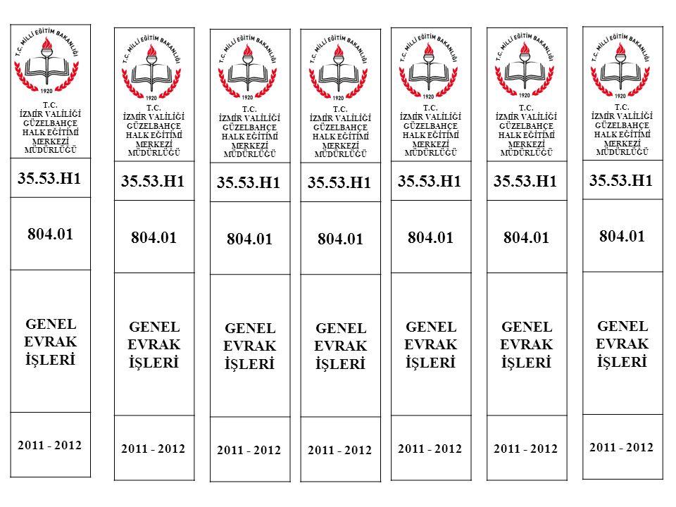 T.C. İZMİR VALİLİĞİ GÜZELBAHÇE HALK EĞİTİMİ MERKEZİ MÜDÜRLÜĞÜ 35.53.H1 804.01 GENEL EVRAK İŞLERİ 2011 - 2012 T.C. İZMİR VALİLİĞİ GÜZELBAHÇE HALK EĞİTİ