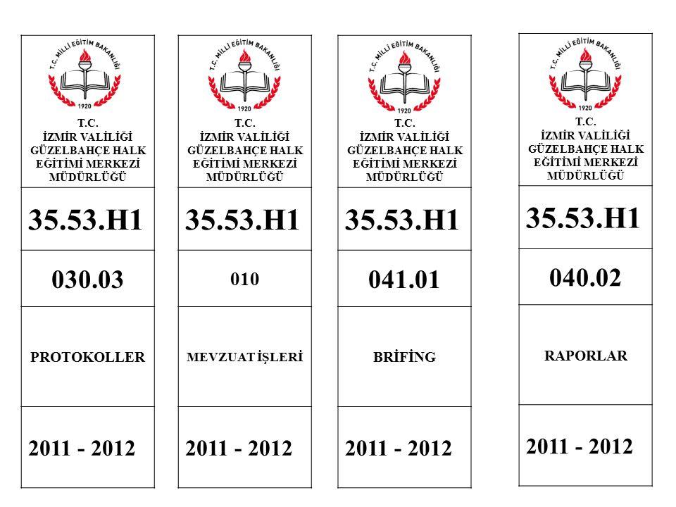 T.C. İZMİR VALİLİĞİ GÜZELBAHÇE HALK EĞİTİMİ MERKEZİ MÜDÜRLÜĞÜ 35.53.H1 030.03 PROTOKOLLER 2011 - 2012 T.C. İZMİR VALİLİĞİ GÜZELBAHÇE HALK EĞİTİMİ MERK
