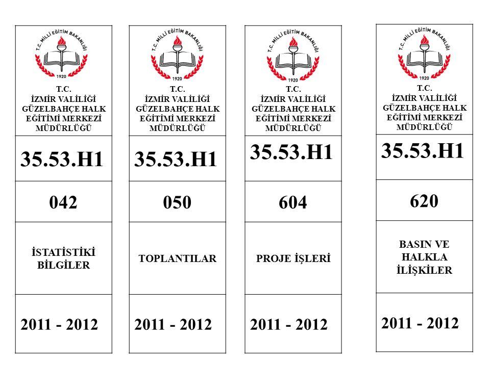 T.C. İZMİR VALİLİĞİ GÜZELBAHÇE HALK EĞİTİMİ MERKEZİ MÜDÜRLÜĞÜ 35.53.H1 042 İSTATİSTİKİ BİLGİLER 2011 - 2012 T.C. İZMİR VALİLİĞİ GÜZELBAHÇE HALK EĞİTİM