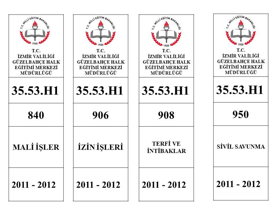 T.C. İZMİR VALİLİĞİ GÜZELBAHÇE HALK EĞİTİMİ MERKEZİ MÜDÜRLÜĞÜ 35.53.H1 840 MALİ İŞLER 2011 - 2012 T.C. İZMİR VALİLİĞİ GÜZELBAHÇE HALK EĞİTİMİ MERKEZİ