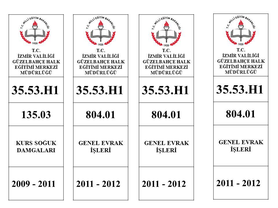 T.C. İZMİR VALİLİĞİ GÜZELBAHÇE HALK EĞİTİMİ MERKEZİ MÜDÜRLÜĞÜ 35.53.H1 135.03 KURS SOĞUK DAMGALARI 2009 - 2011 T.C. İZMİR VALİLİĞİ GÜZELBAHÇE HALK EĞİ