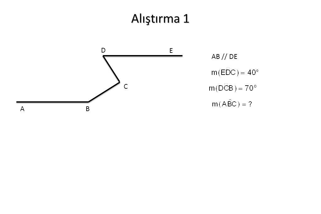 Alıştırma 1 AB // DE AB C D E
