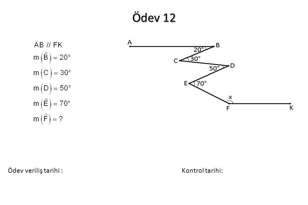 Ödev 12 Ödev veriliş tarihi :Kontrol tarihi: