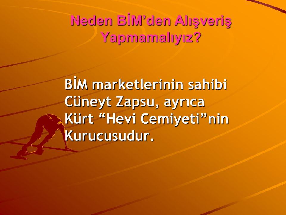 """Neden BİM'den Alışveriş Yapmamalıyız? BİM marketlerinin sahibi Cüneyt Zapsu, ayrıca Kürt """"Hevi Cemiyeti""""nin Kurucusudur."""