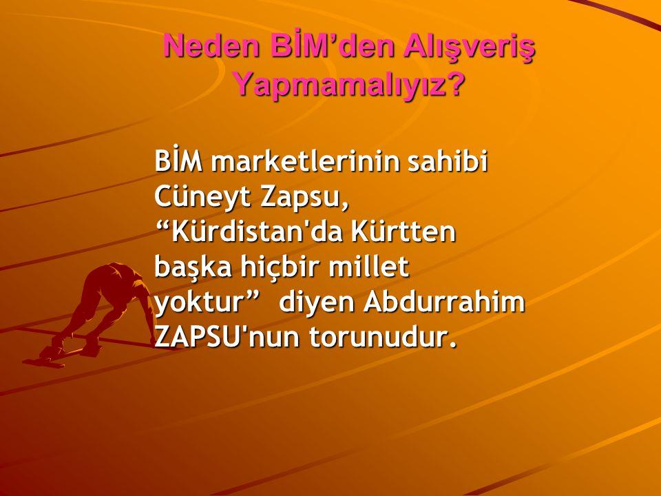 """BİM marketlerinin sahibi Cüneyt Zapsu, """"Kürdistan'da Kürtten başka hiçbir millet yoktur"""" diyen Abdurrahim ZAPSU'nun torunudur. Neden BİM'den Alışveriş"""