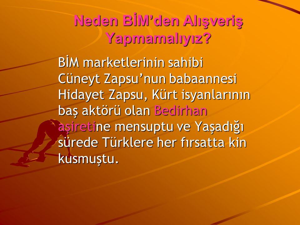 BİM marketlerinin sahibi Cüneyt Zapsu'nun babaannesi Hidayet Zapsu, Kürt isyanlarının baş aktörü olan Bedirhan aşiretine mensuptu ve Yaşadığı sürede T