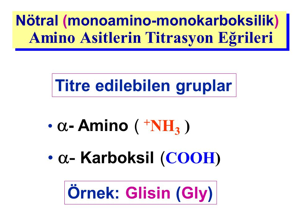 Nötral (monoamino-monokarboksilik) Amino Asitlerin Titrasyon Eğrileri Nötral (monoamino-monokarboksilik) Amino Asitlerin Titrasyon Eğrileri Titre edil