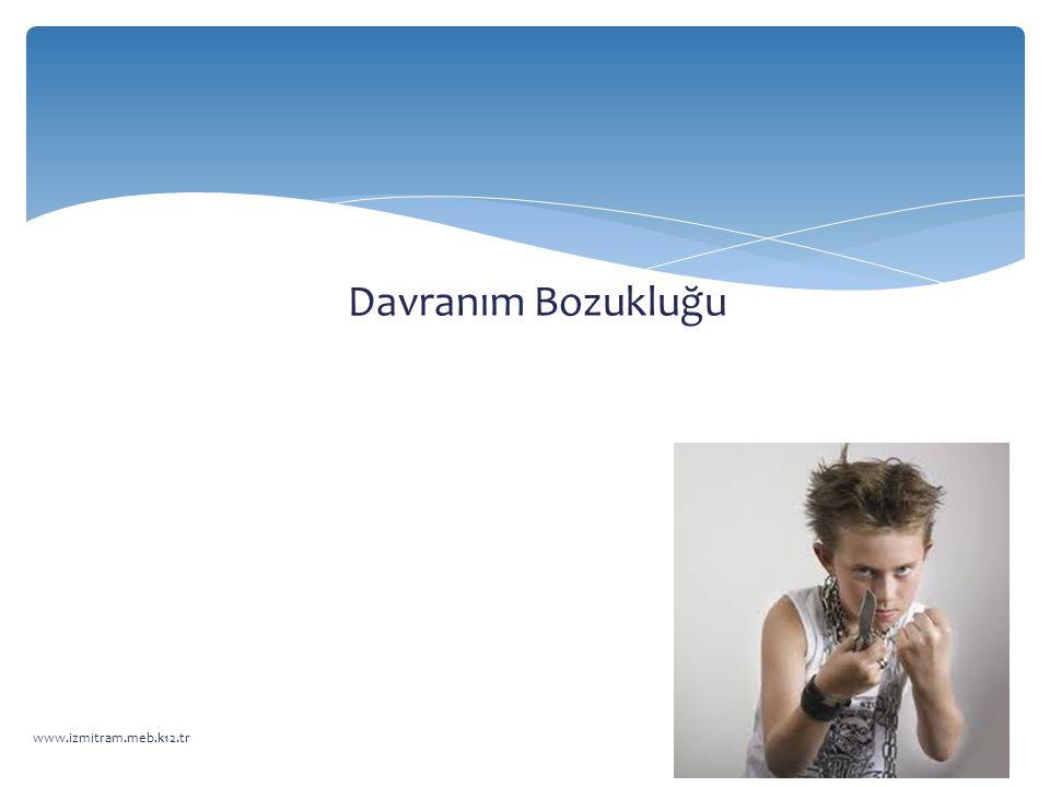 Davranım Bozukluğu www.izmitram.meb.k12.tr