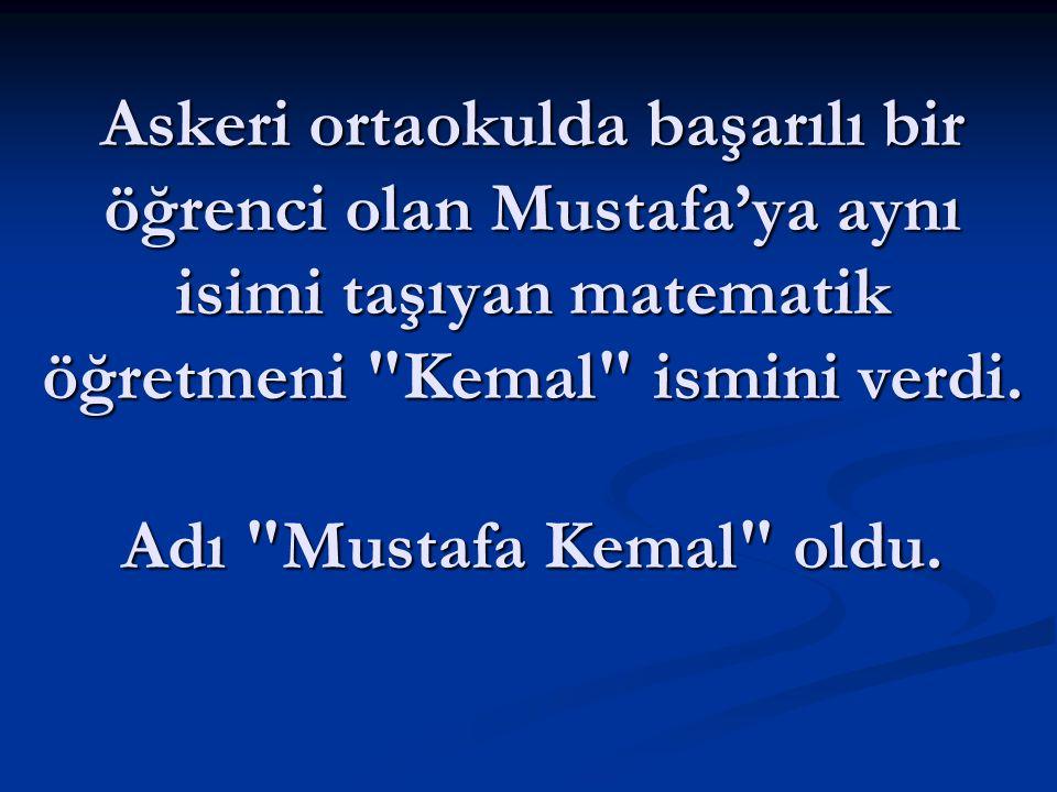 Atatürk, gizlice askeri ortaokul sınavlarına girdi. Sınavı kazandı.