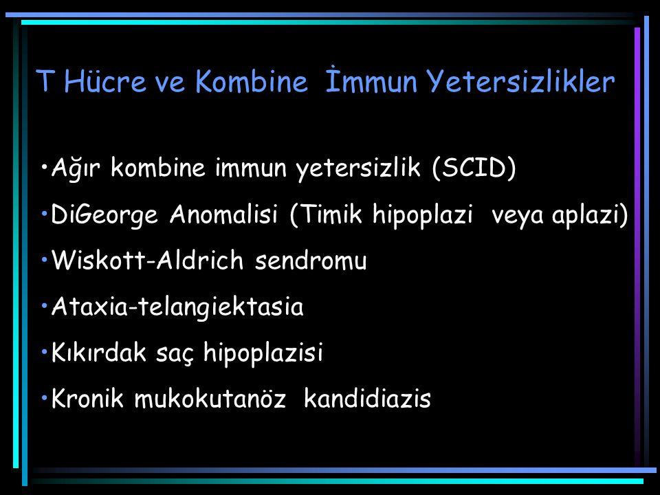 Ağır kombine immun yetersizlik (SCID) DiGeorge Anomalisi (Timik hipoplazi veya aplazi) Wiskott-Aldrich sendromu Ataxia-telangiektasia Kıkırdak saç hip